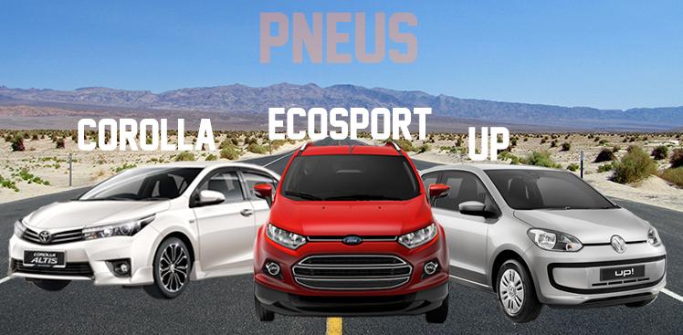 Pneus para os carros Corolla, Volkswagen Up e Ford EcoSport